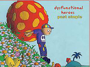 Dysfunctional heroes – past simple